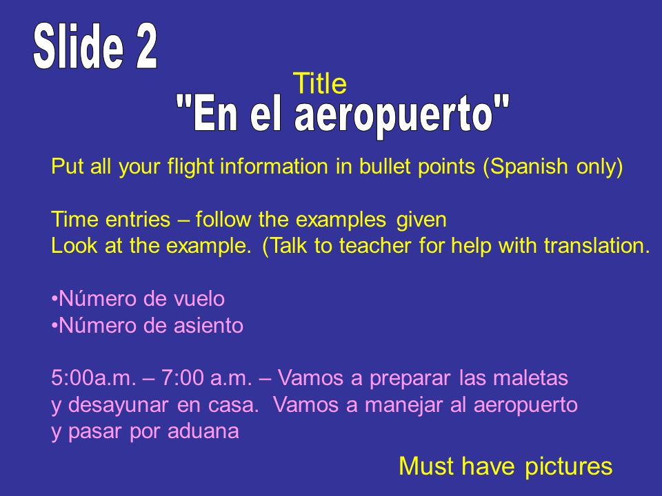 Slide 2 En el aeropuerto Title Must have pictures