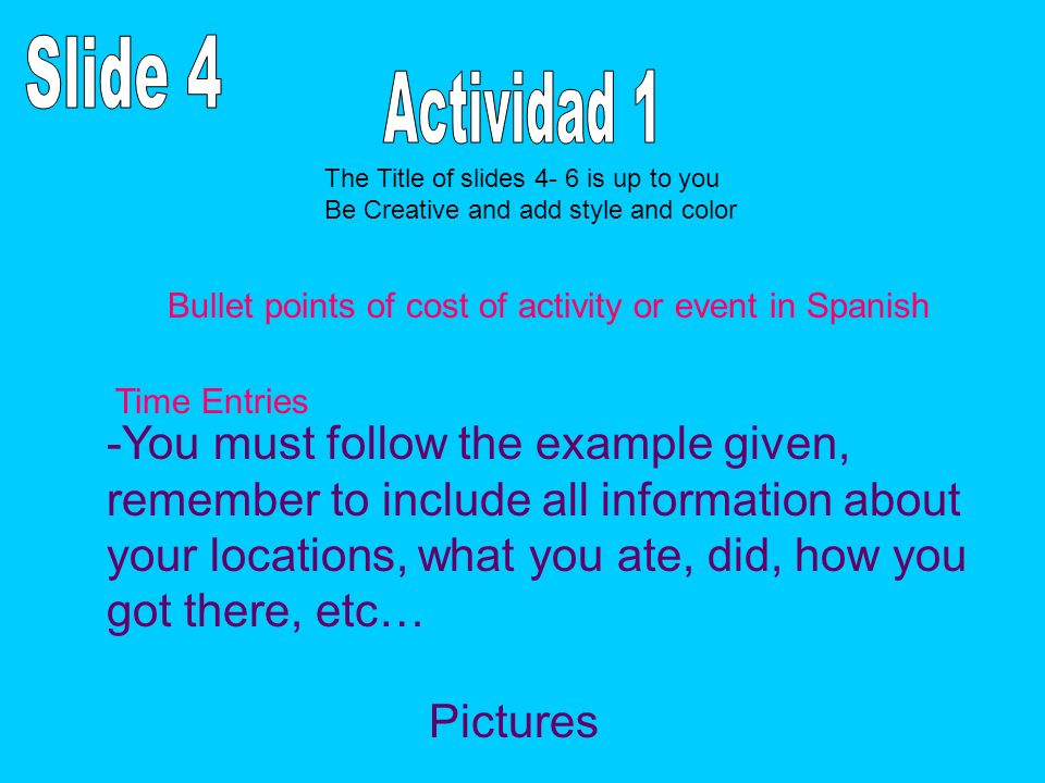 Slide 4 Actividad 1 -You must follow the example given,