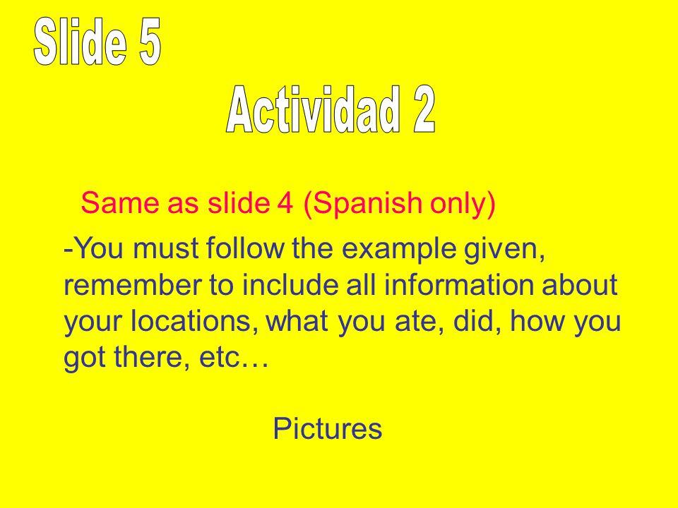 Slide 5 Actividad 2 Same as slide 4 (Spanish only)
