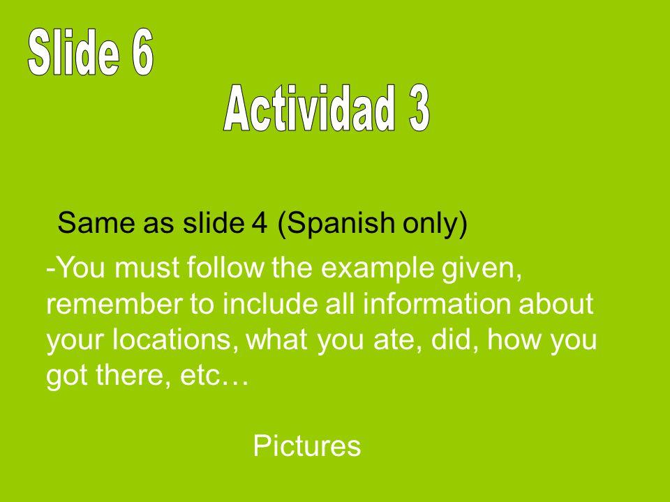 Slide 6 Actividad 3 Same as slide 4 (Spanish only)