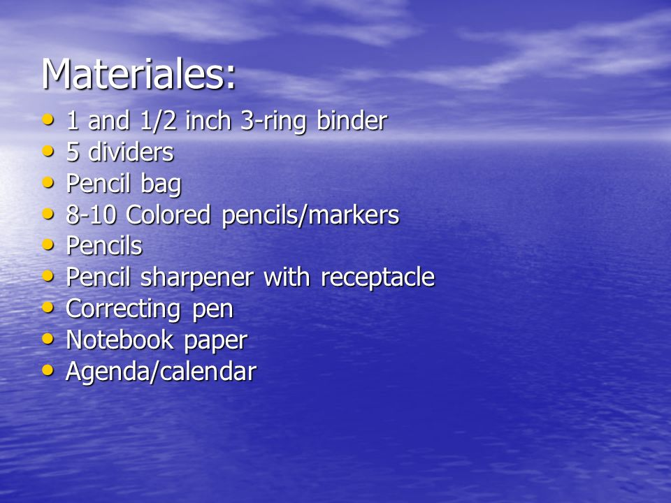 Materiales: 1 and 1/2 inch 3-ring binder 5 dividers Pencil bag