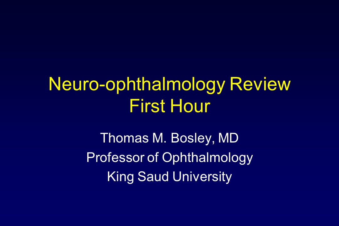 Neuro-ophthalmology Review First Hour