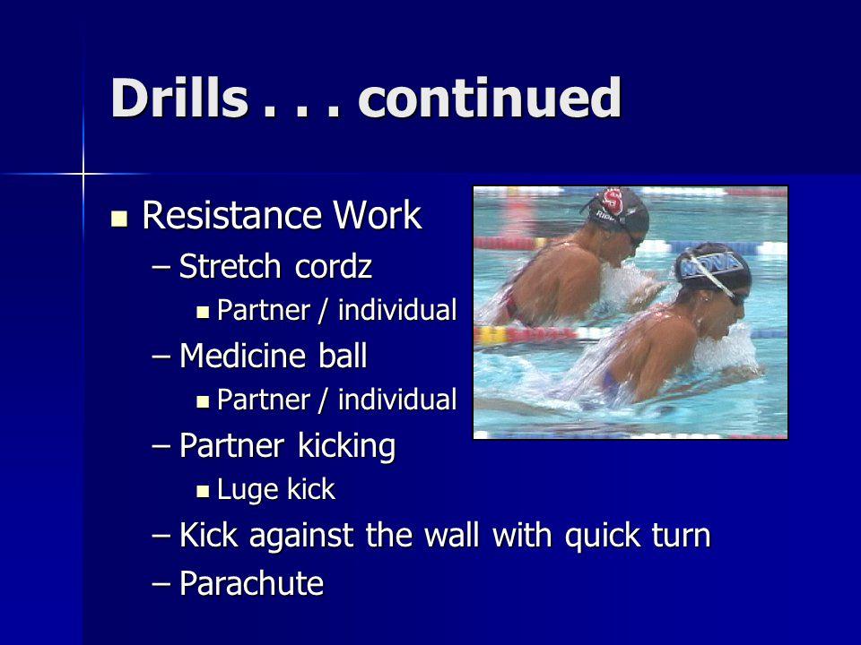 Drills . . . continued Resistance Work Stretch cordz Medicine ball