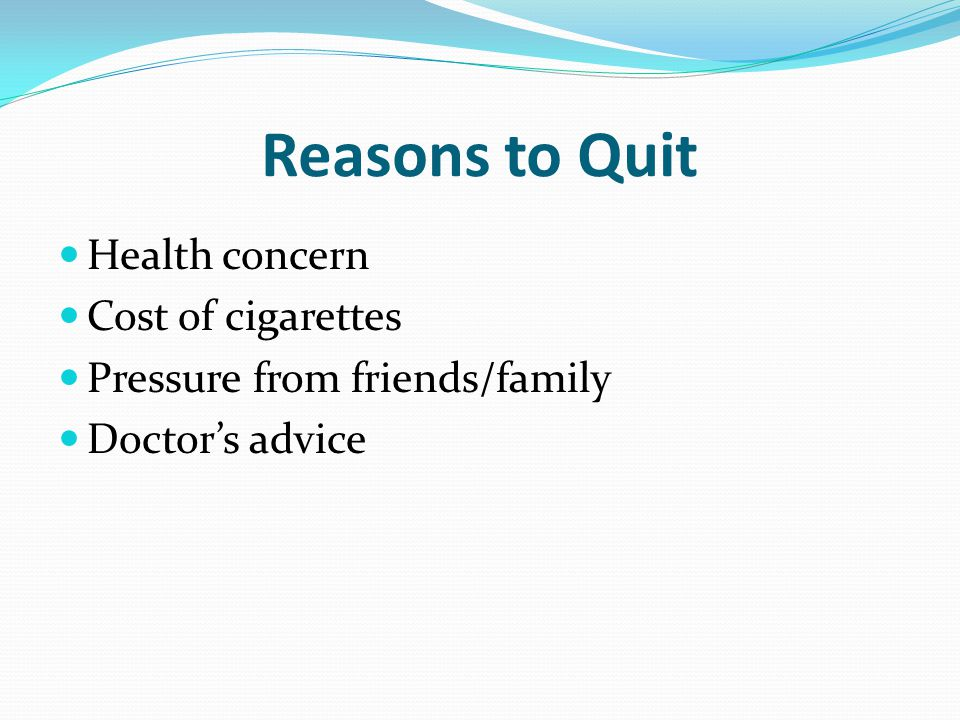 Reasons to Quit Health concern Cost of cigarettes