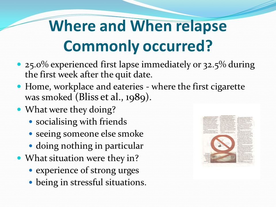 Where and When relapse Commonly occurred