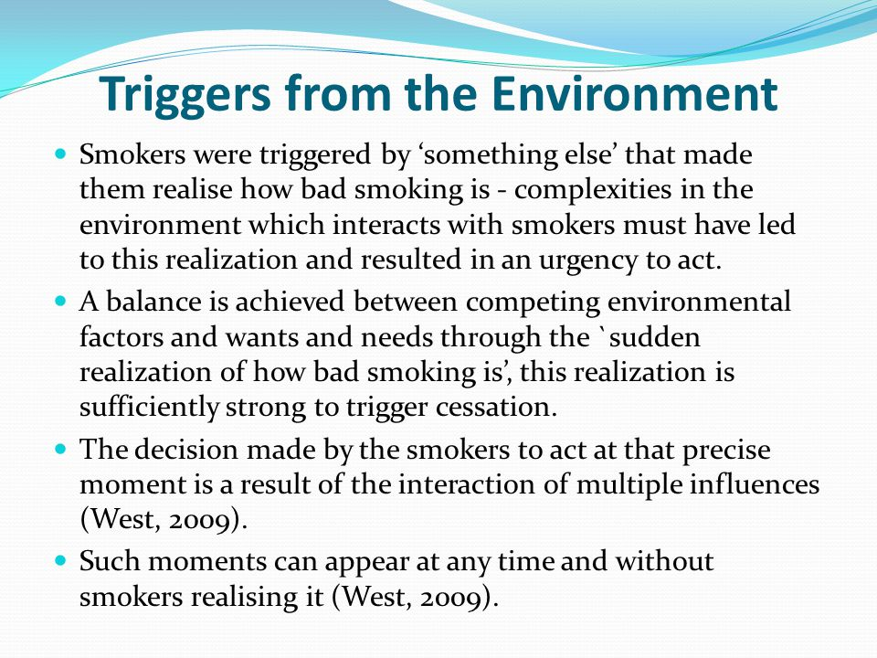 Triggers from the Environment
