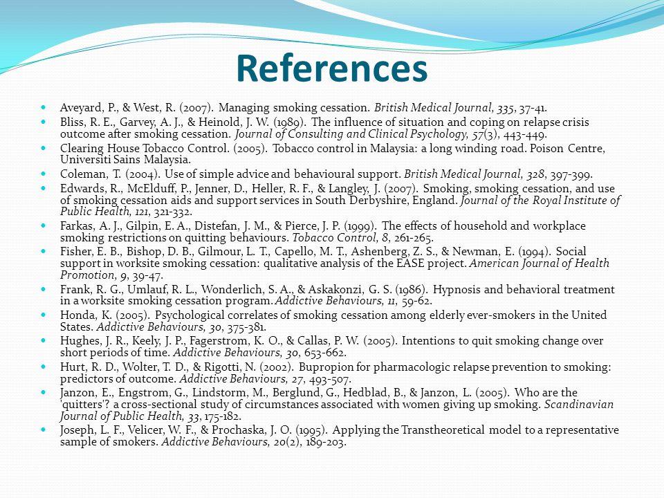 References Aveyard, P., & West, R. (2007). Managing smoking cessation. British Medical Journal, 335, 37-41.