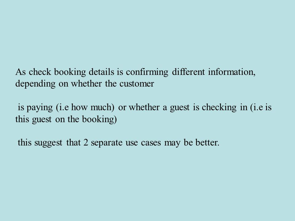 As check booking details is confirming different information, depending on whether the customer