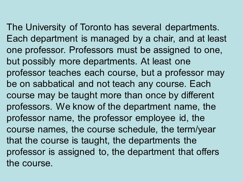 The University of Toronto has several departments