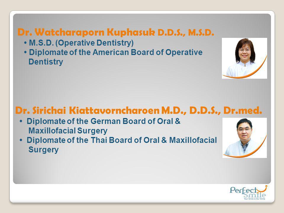 Dr. Watcharaporn Kuphasuk D.D.S., M.S.D.