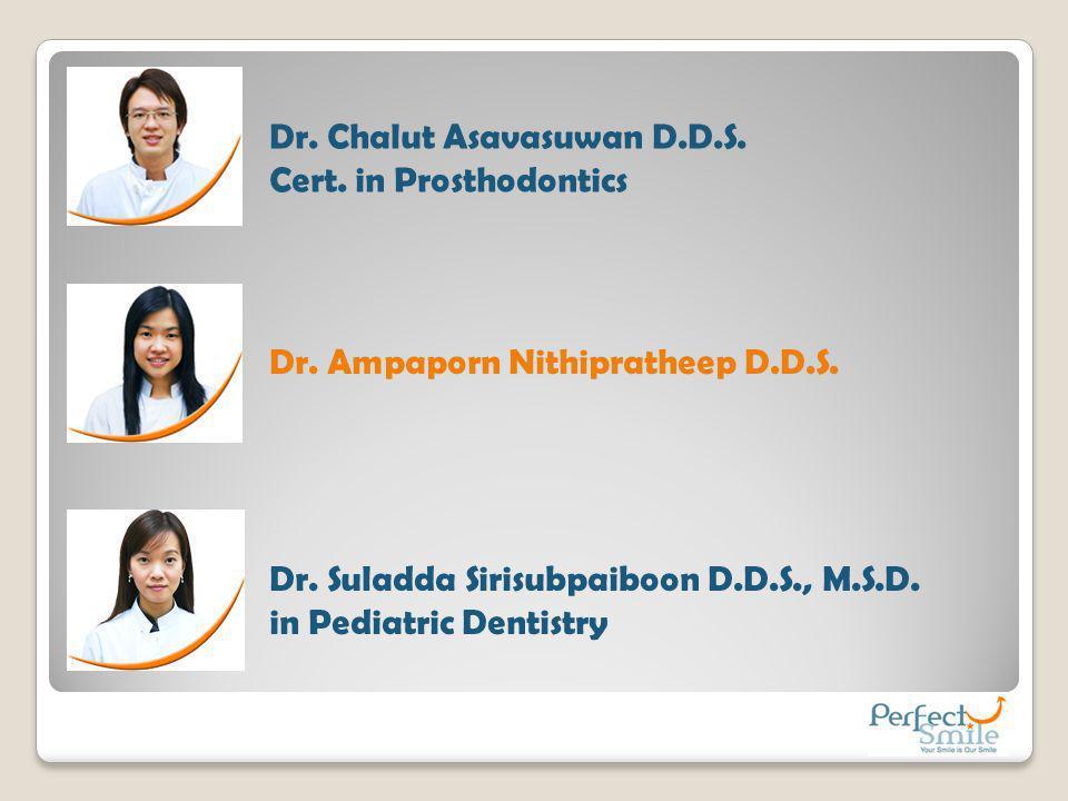 Dr. Chalut Asavasuwan D.D.S.