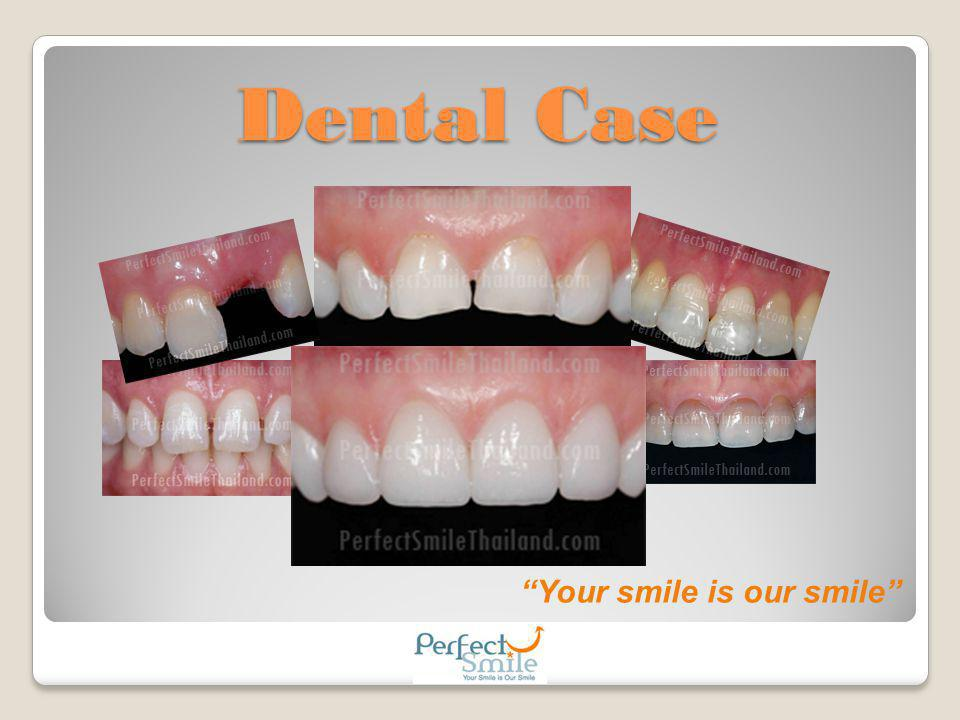 Dental Case Your smile is our smile
