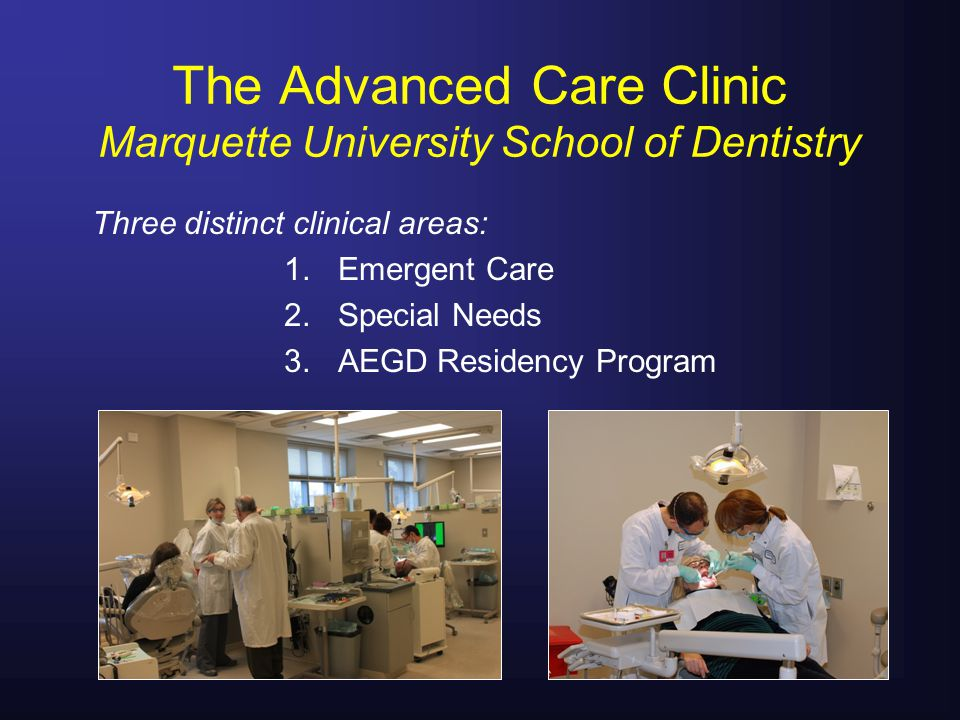 The Advanced Care Clinic Marquette University School of Dentistry