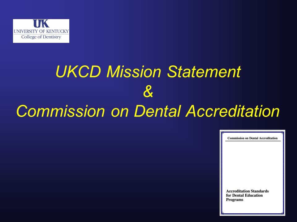 UKCD Mission Statement & Commission on Dental Accreditation