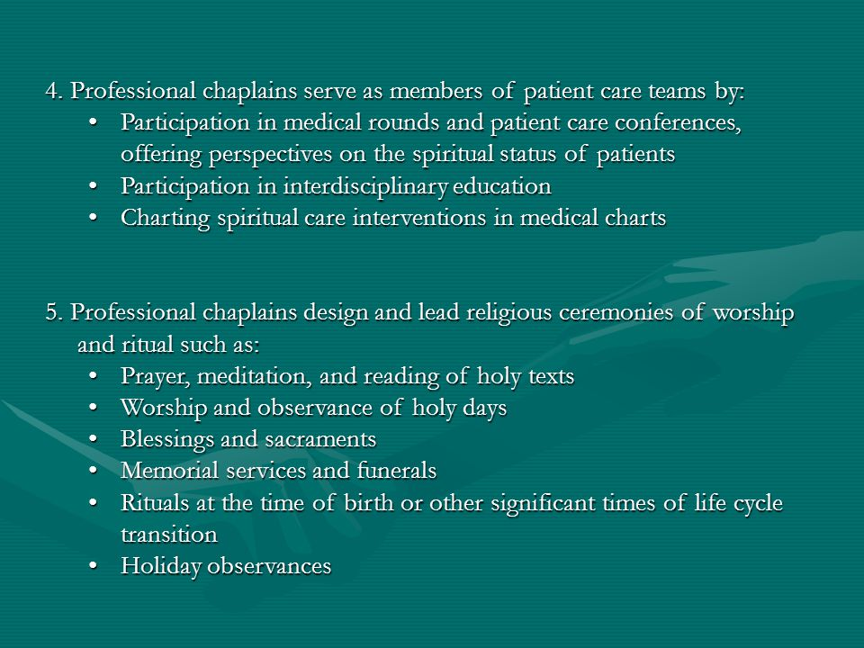 4. Professional chaplains serve as members of patient care teams by: