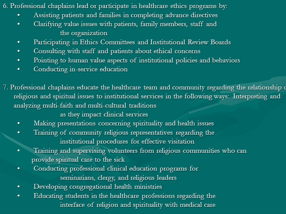 6. Professional chaplains lead or participate in healthcare ethics programs by:
