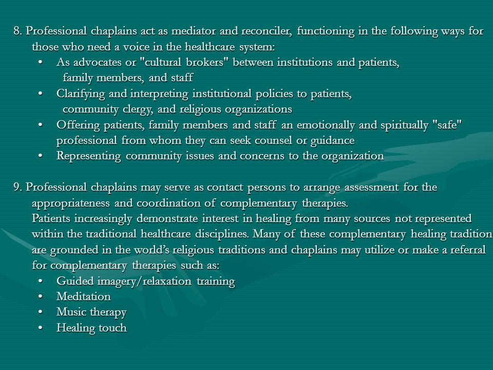 8. Professional chaplains act as mediator and reconciler, functioning in the following ways for those who need a voice in the healthcare system: