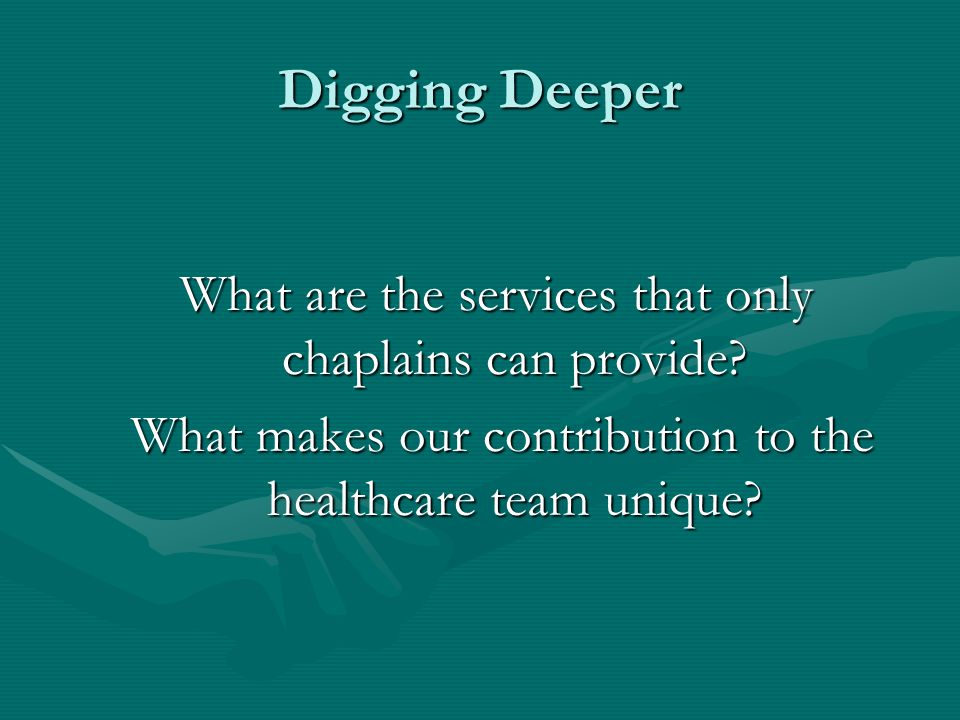 Digging Deeper What are the services that only chaplains can provide