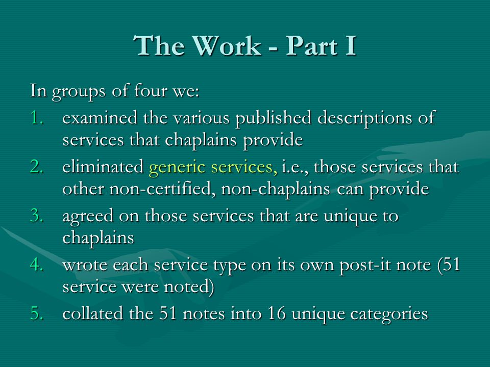 The Work - Part I In groups of four we: