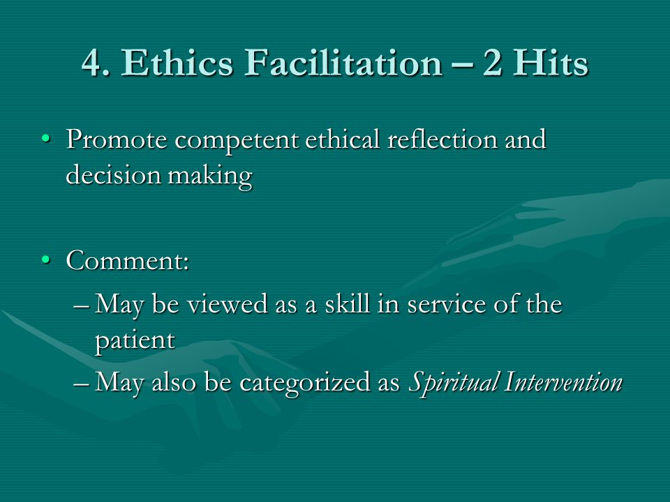 4. Ethics Facilitation – 2 Hits