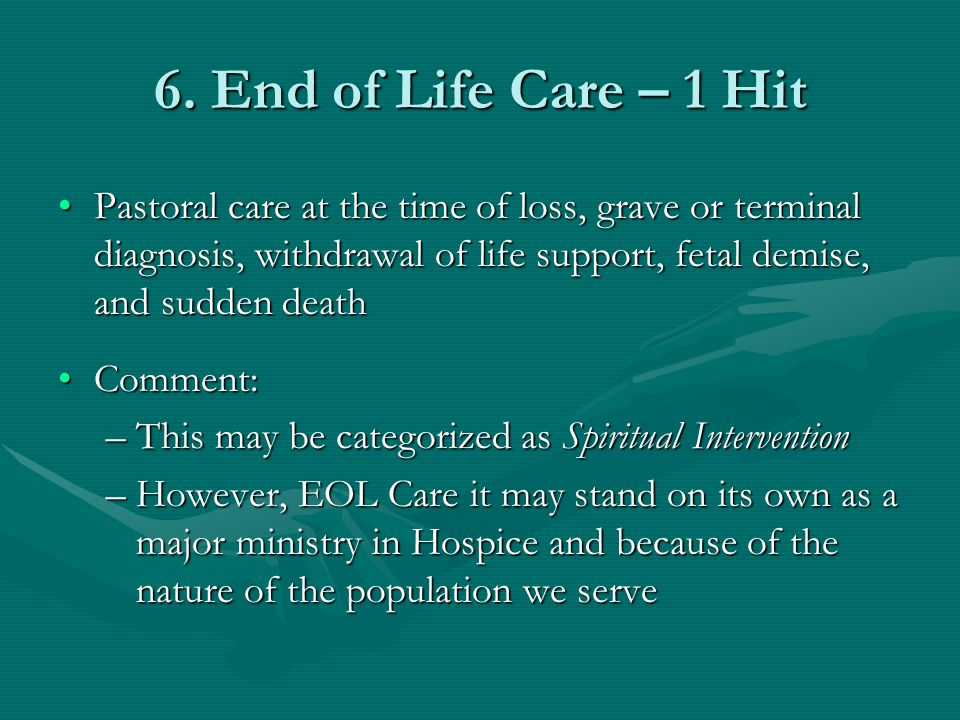 6. End of Life Care – 1 Hit