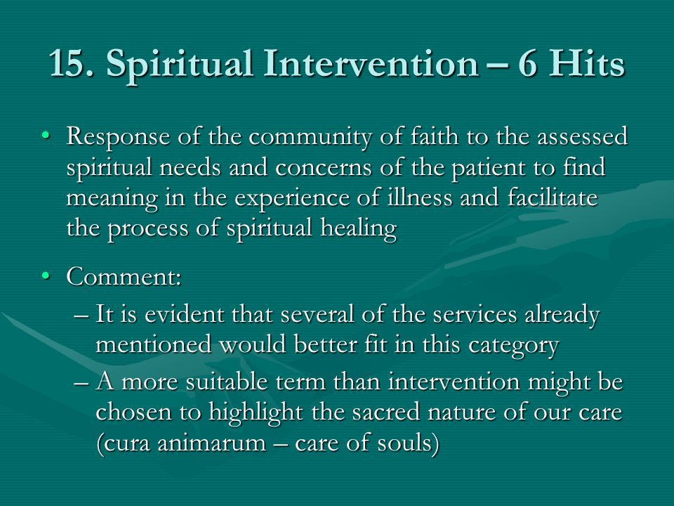15. Spiritual Intervention – 6 Hits