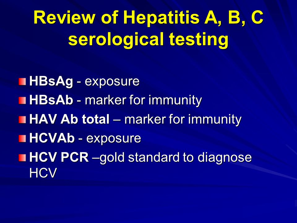 Review of Hepatitis A, B, C serological testing