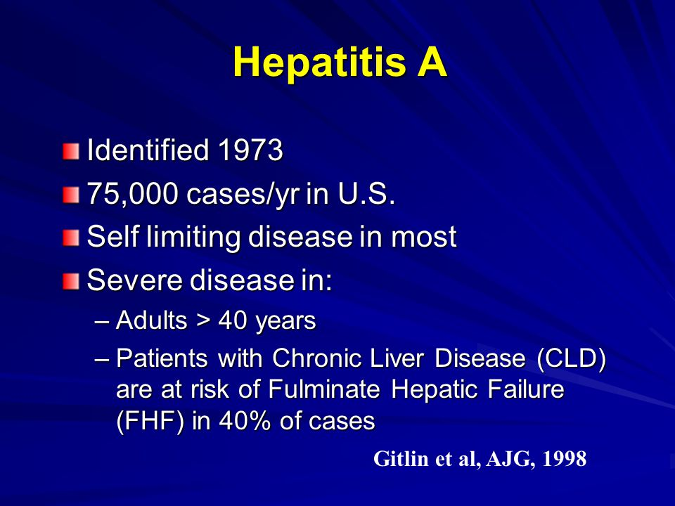 Hepatitis A Identified 1973 75,000 cases/yr in U.S.