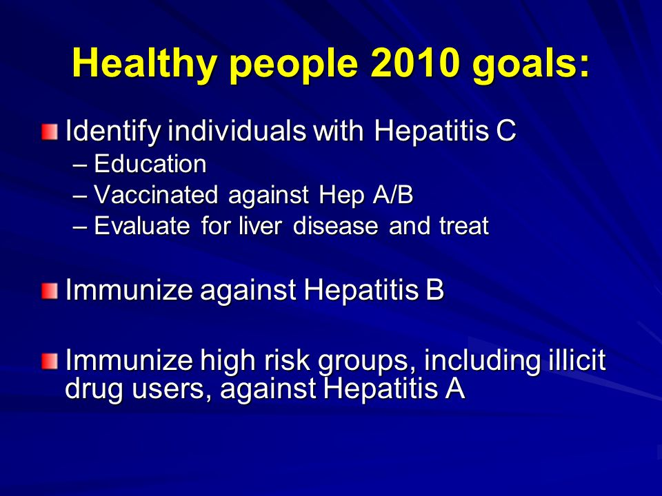 Healthy people 2010 goals: Identify individuals with Hepatitis C
