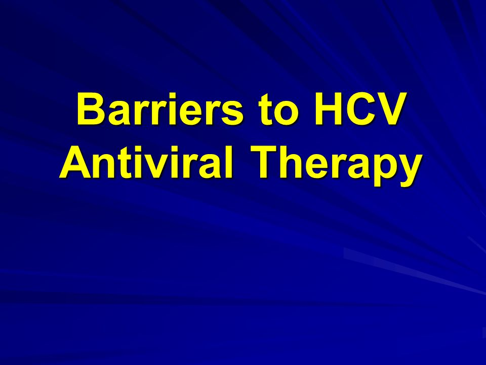 Barriers to HCV Antiviral Therapy