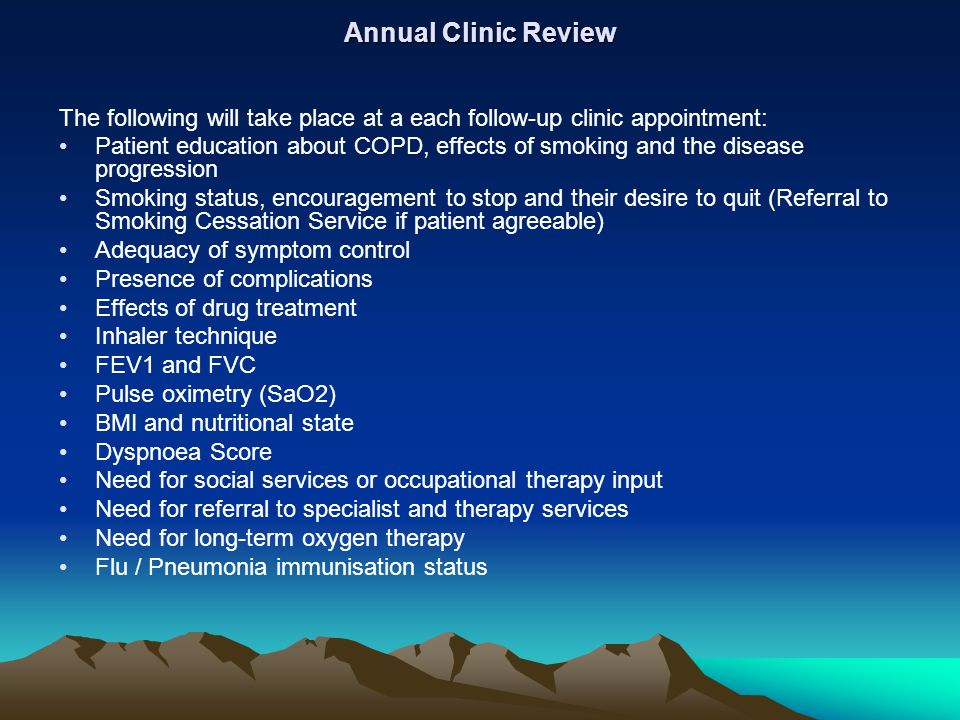 Annual Clinic Review The following will take place at a each follow-up clinic appointment: