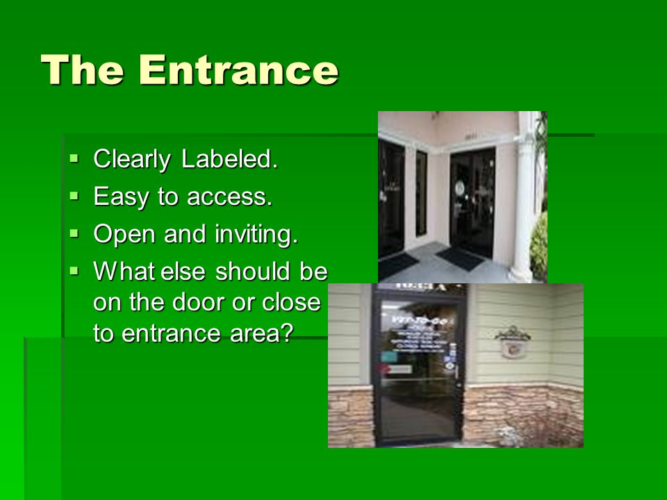 The Entrance Clearly Labeled. Easy to access. Open and inviting.