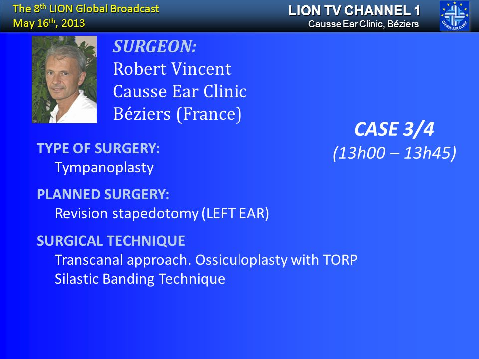 CASE 3/4 SURGEON: Robert Vincent Causse Ear Clinic Béziers (France)