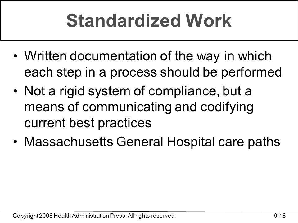 Standardized Work Written documentation of the way in which each step in a process should be performed.
