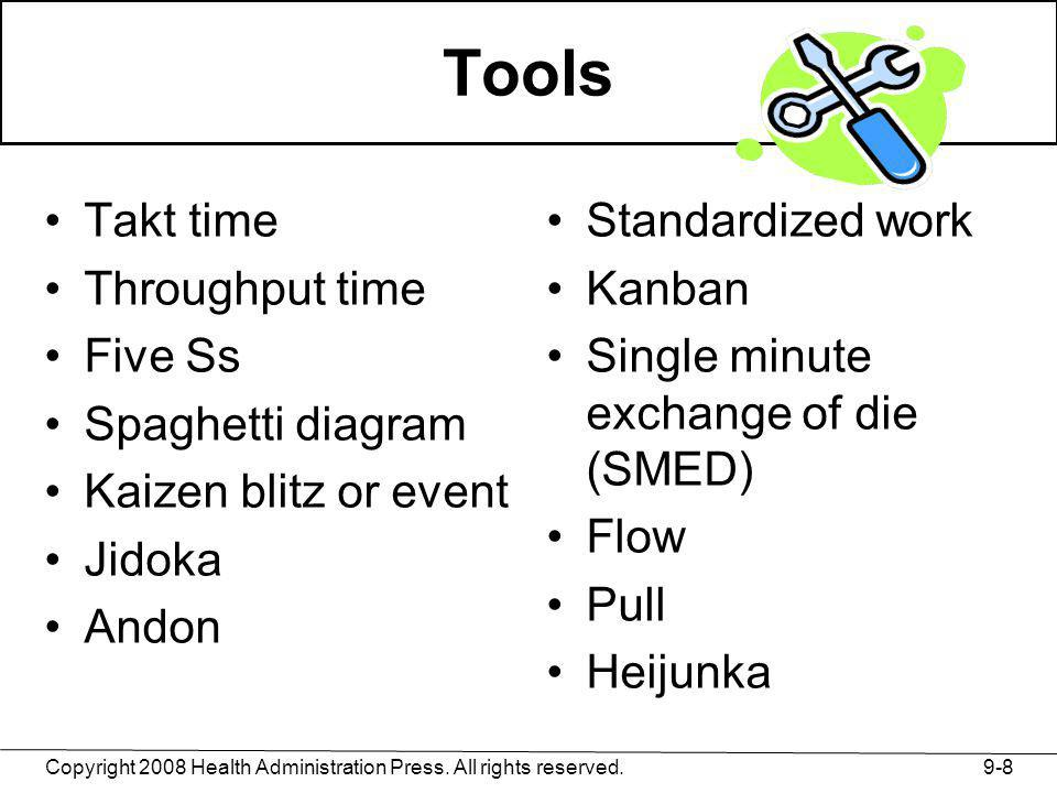 Tools Takt time Throughput time Five Ss Spaghetti diagram