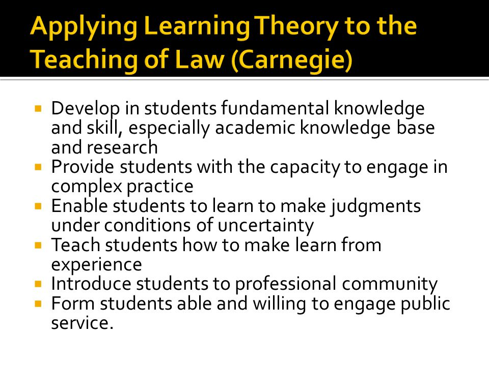 Applying Learning Theory to the Teaching of Law (Carnegie)