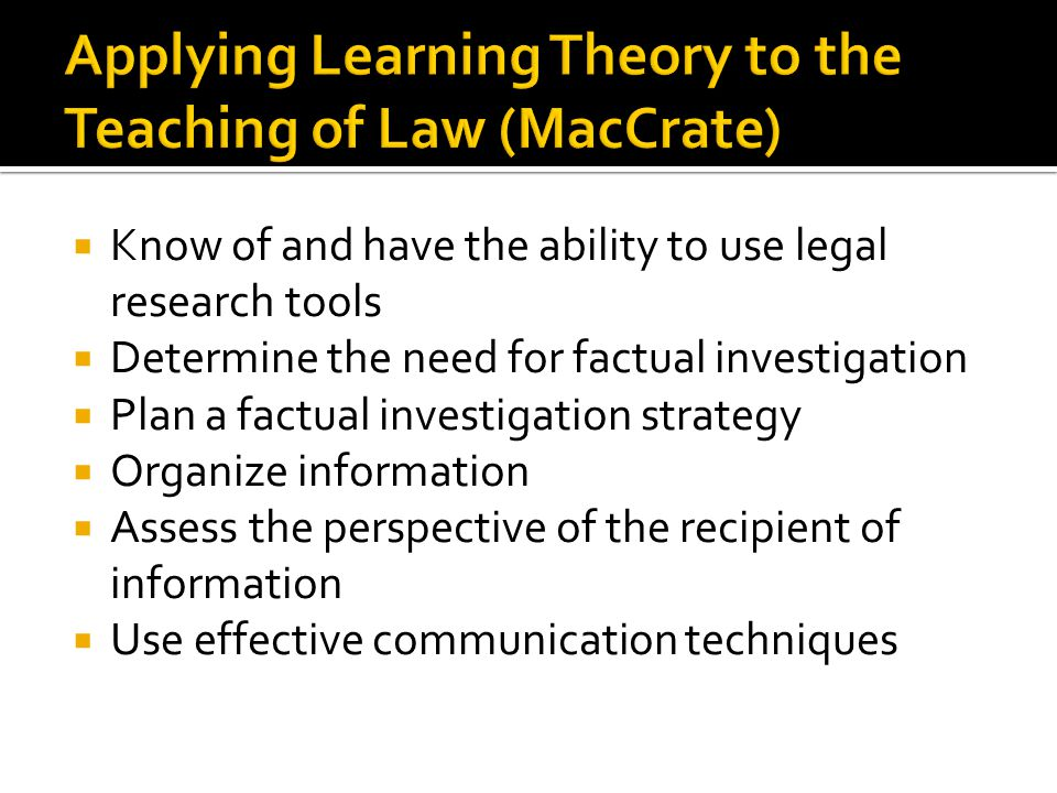 Applying Learning Theory to the Teaching of Law (MacCrate)