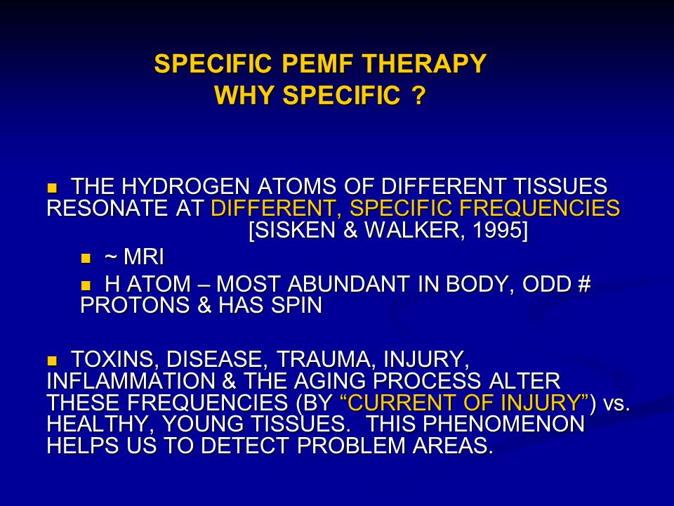 SPECIFIC PEMF THERAPY WHY SPECIFIC