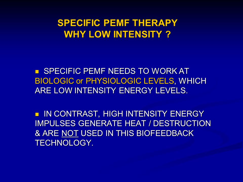 SPECIFIC PEMF THERAPY WHY LOW INTENSITY