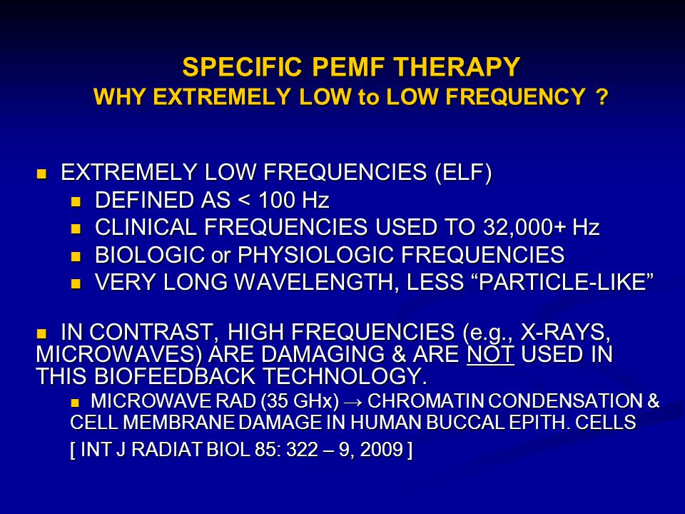 SPECIFIC PEMF THERAPY WHY EXTREMELY LOW to LOW FREQUENCY