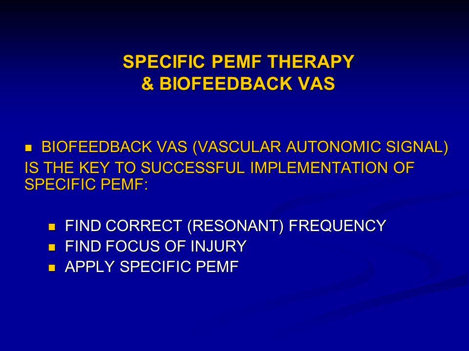 SPECIFIC PEMF THERAPY & BIOFEEDBACK VAS