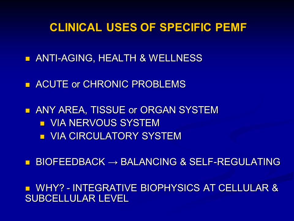 CLINICAL USES OF SPECIFIC PEMF