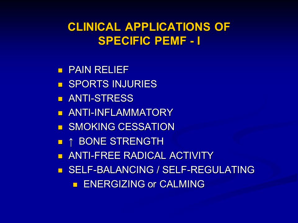 CLINICAL APPLICATIONS OF SPECIFIC PEMF - I