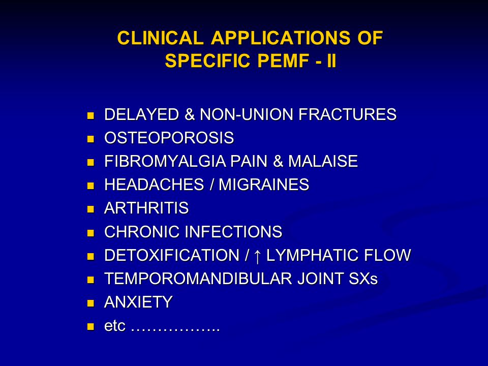 CLINICAL APPLICATIONS OF SPECIFIC PEMF - II