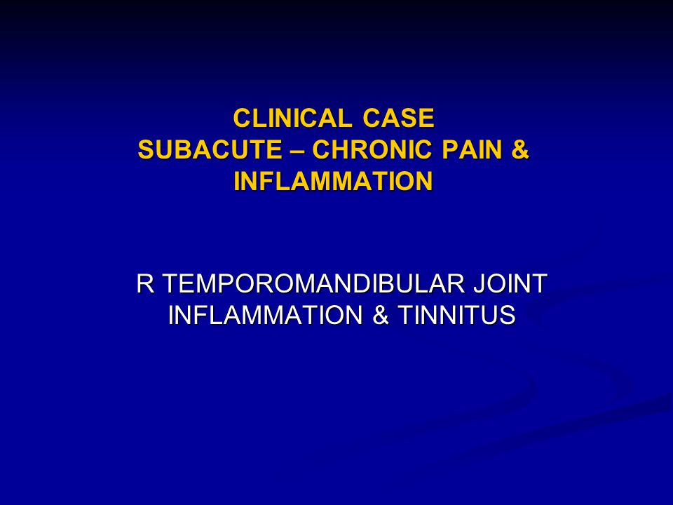 CLINICAL CASE SUBACUTE – CHRONIC PAIN & INFLAMMATION