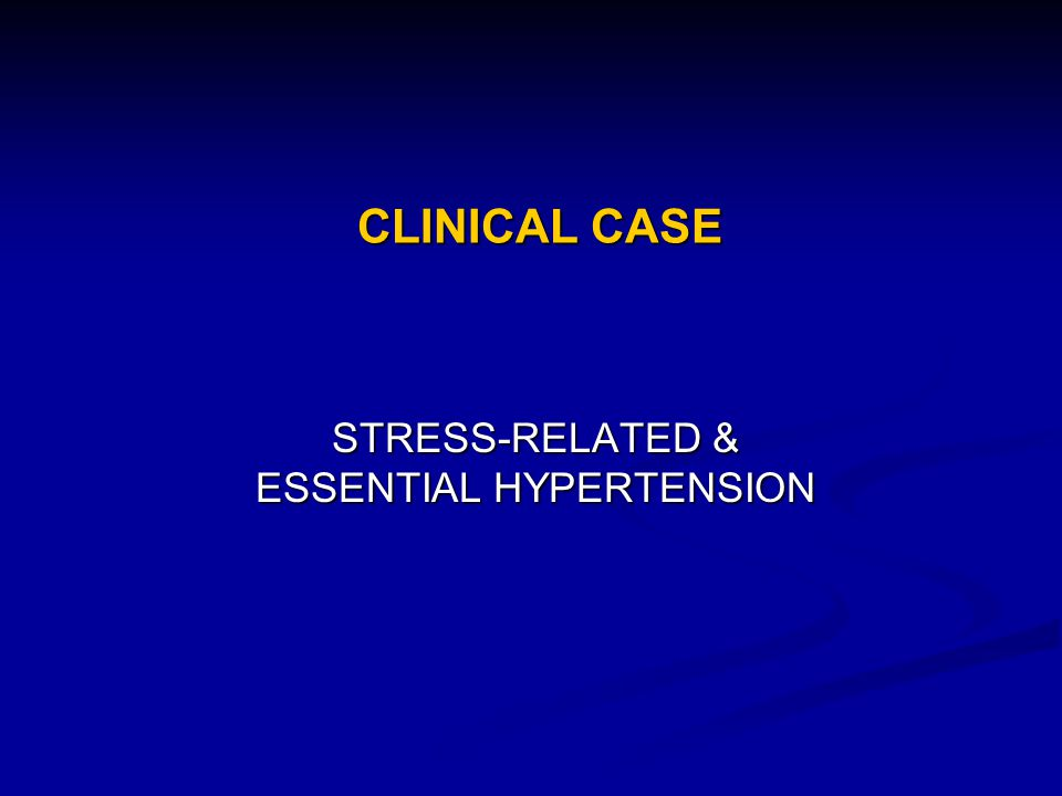 STRESS-RELATED & ESSENTIAL HYPERTENSION