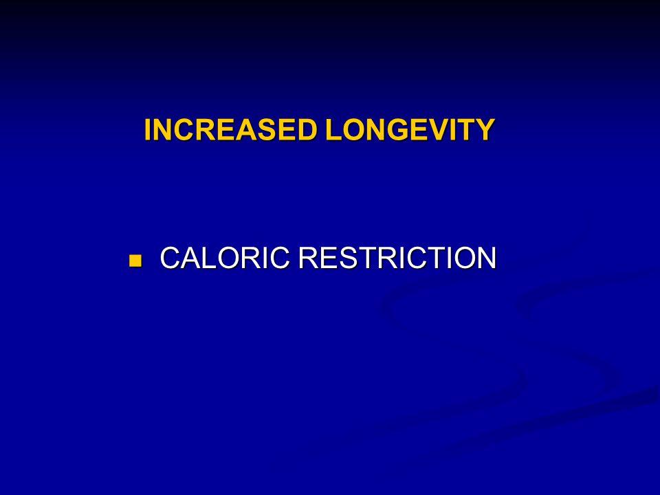 INCREASED LONGEVITY CALORIC RESTRICTION