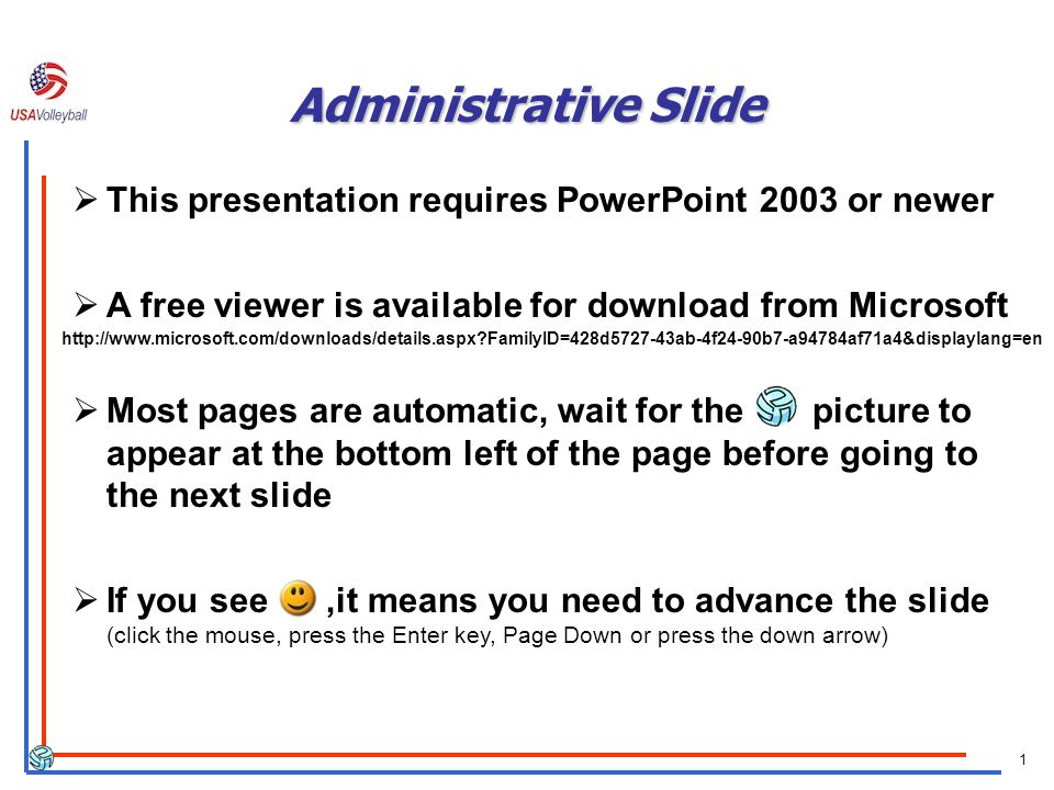 Administrative Slide This presentation requires PowerPoint 2003 or newer. A free viewer is available for download from Microsoft.