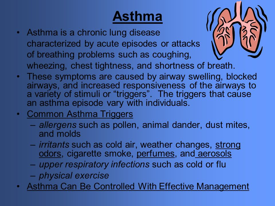 Asthma Asthma is a chronic lung disease