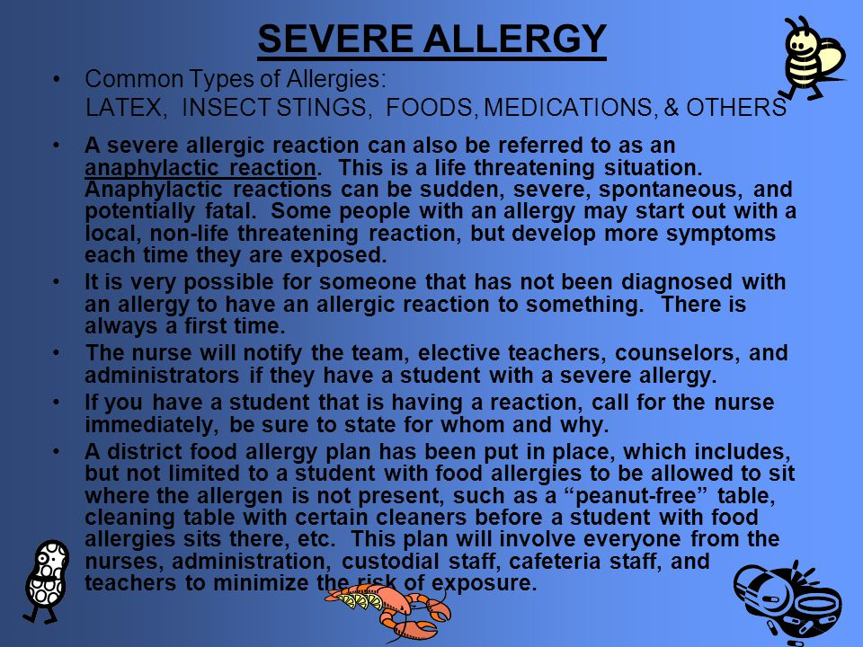 SEVERE ALLERGY Common Types of Allergies: